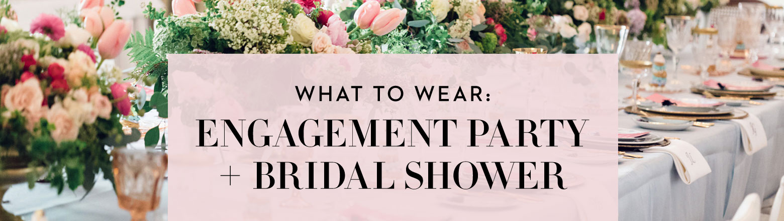 Shoptiques Fashion Trends: What to Wear: Engagement Party + Bridal Shower