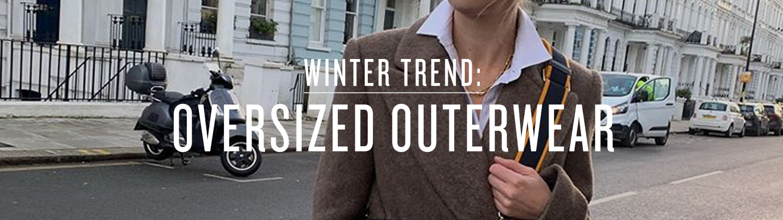 Shoptiques Fashion Trends: Winter Trend: Oversized Outerwear