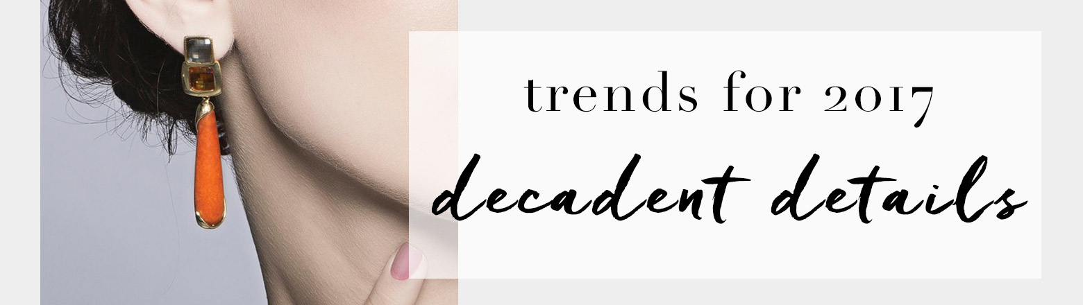 Shoptiques Fashion Trends: Trend to Try: Decadent Details
