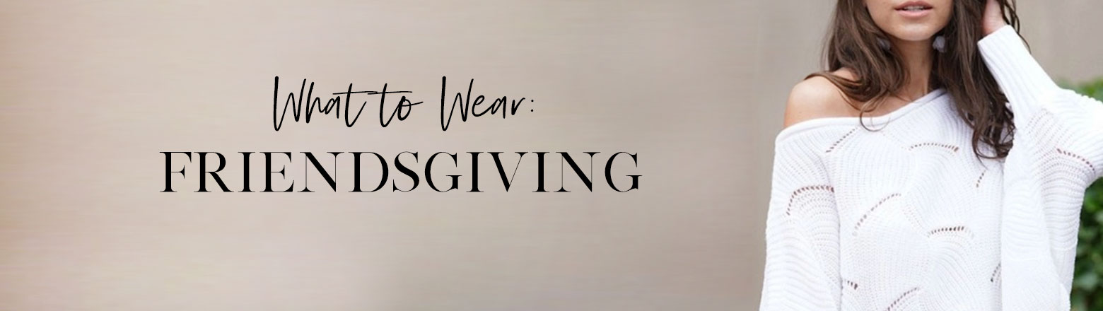 Shoptiques Fashion Trends: Thanksgiving Style: Friendsgiving