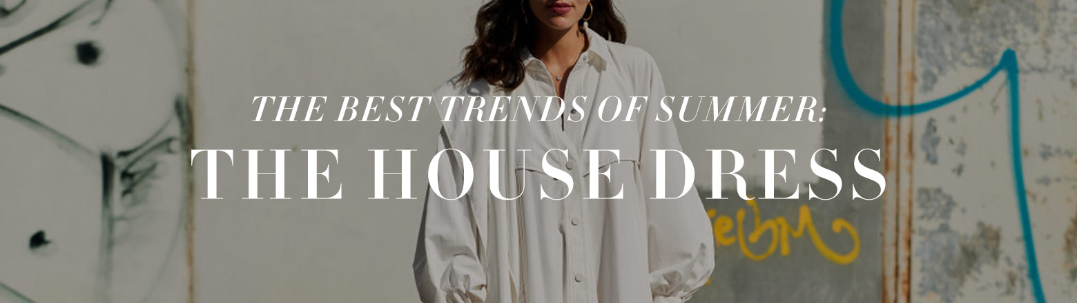 Shoptiques Fashion Trends: Summer Trend: The House Dress