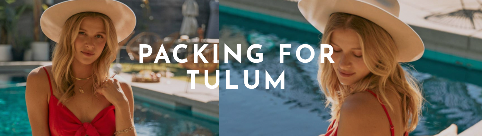Shoptiques Fashion Trends: Packing List for Tulum, Mexico