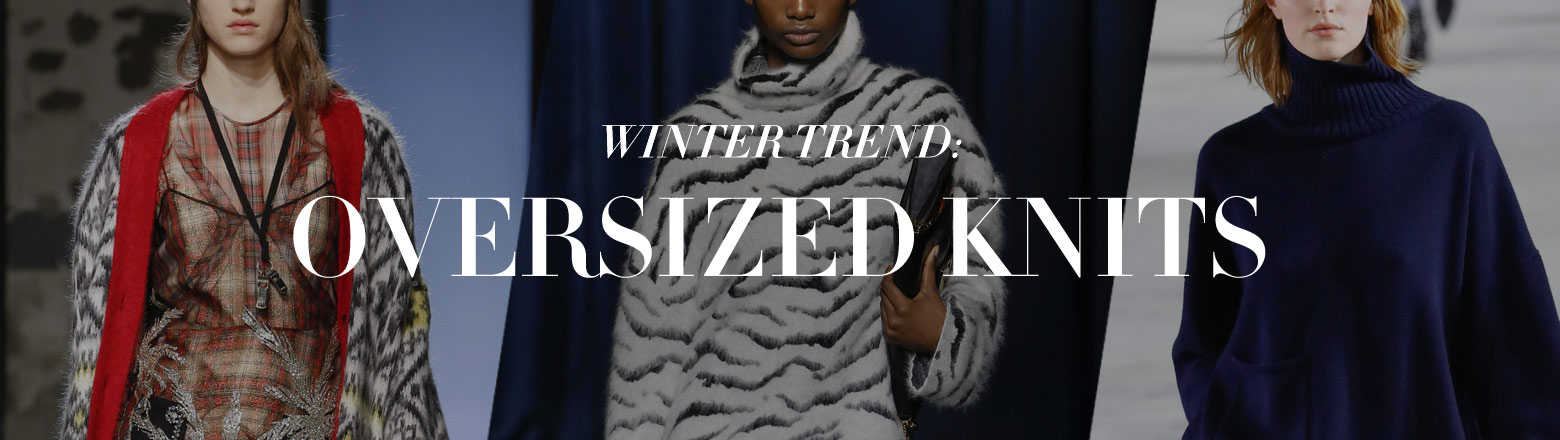 Shoptiques Fashion Trends: Winter Trend: Oversized Knits