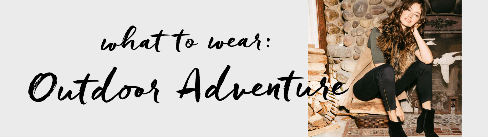 Shoptiques Fashion Trends: What to Wear: Outdoor Adventure