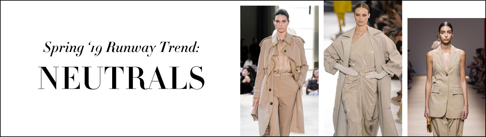 Shoptiques Fashion Trends: Spring'19 Runway Trend: Neutrals
