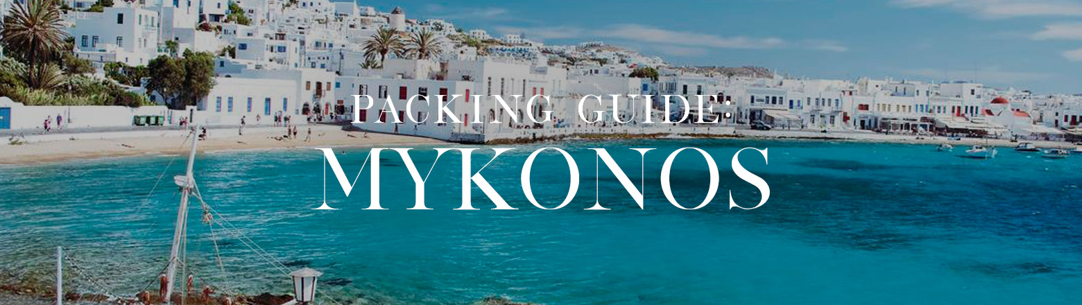 Shoptiques Fashion Trends: What to Pack: Mykonos