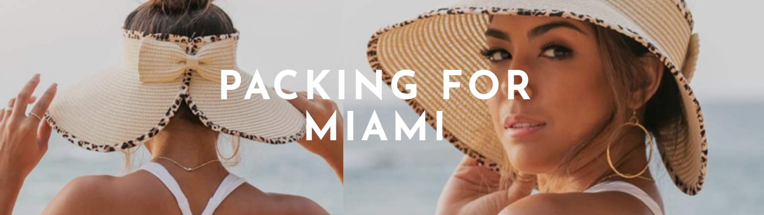 Shoptiques Fashion Trends: Packing List for Miami, Florida