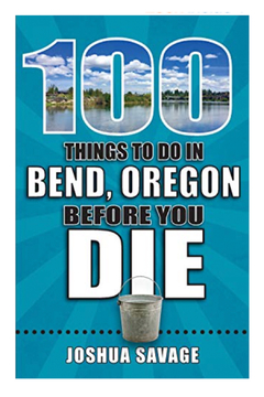 Shoptiques Product: 100 Things to Do in Bend, Oregon Before You Die