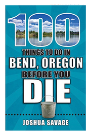 Reedy Press 100 Things to Do in Bend, Oregon Before You Die - Product Mini Image