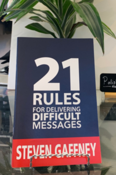 Steven Gaffney Company 21 Rules for Delivering Difficult Messages - Product List Image