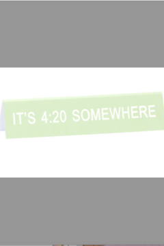 About Face Designs 4:20 Somewhere Sign - Alternate List Image