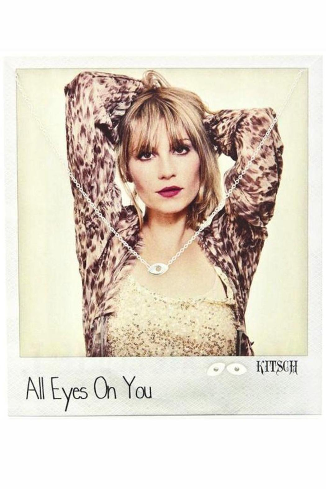 Kitsch Eyes On You - Front Full Image