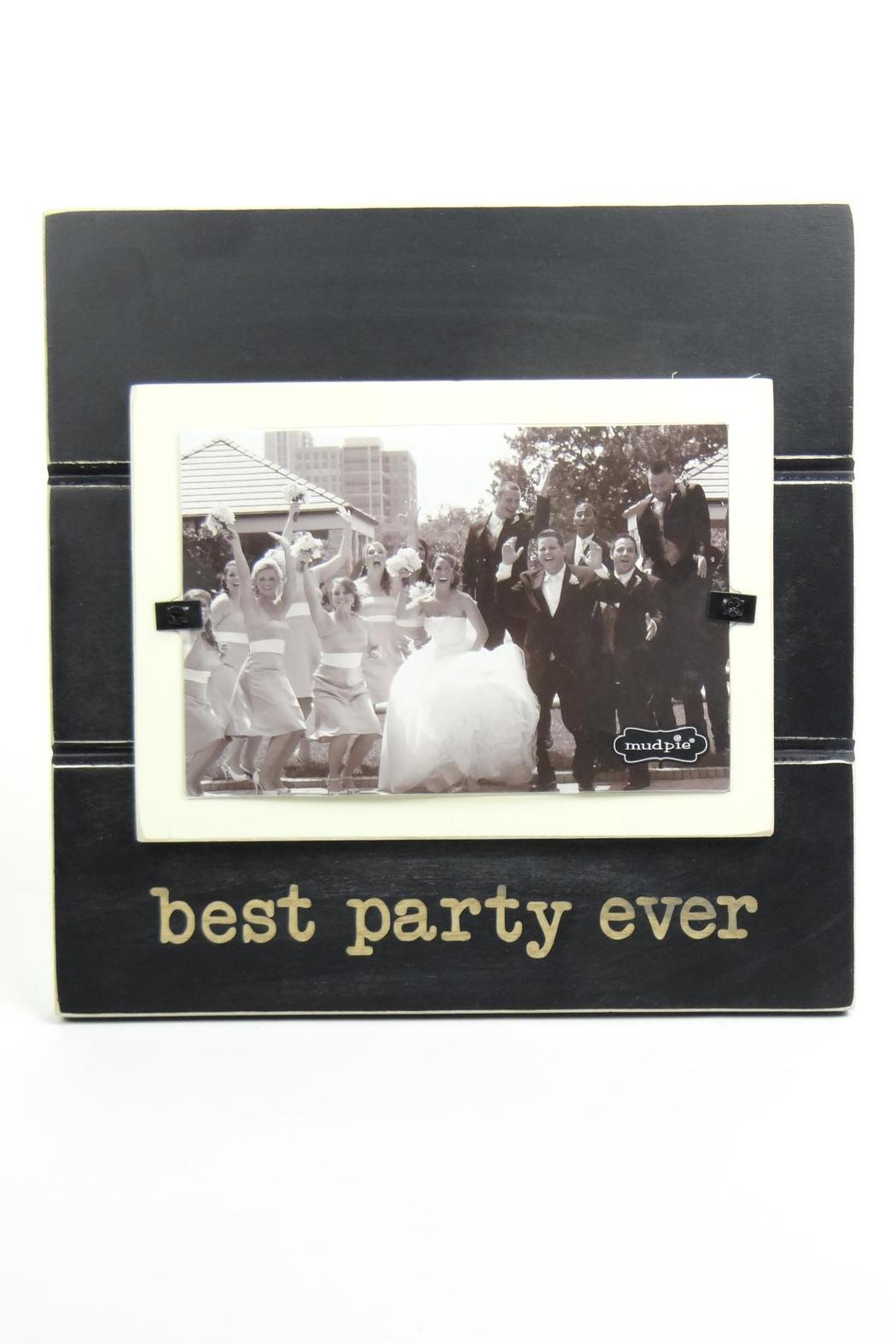 Mud Pie Best Party Ever Frame From Denver By Castles Home