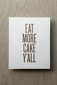 Shoptiques Product: Eat More Cake
