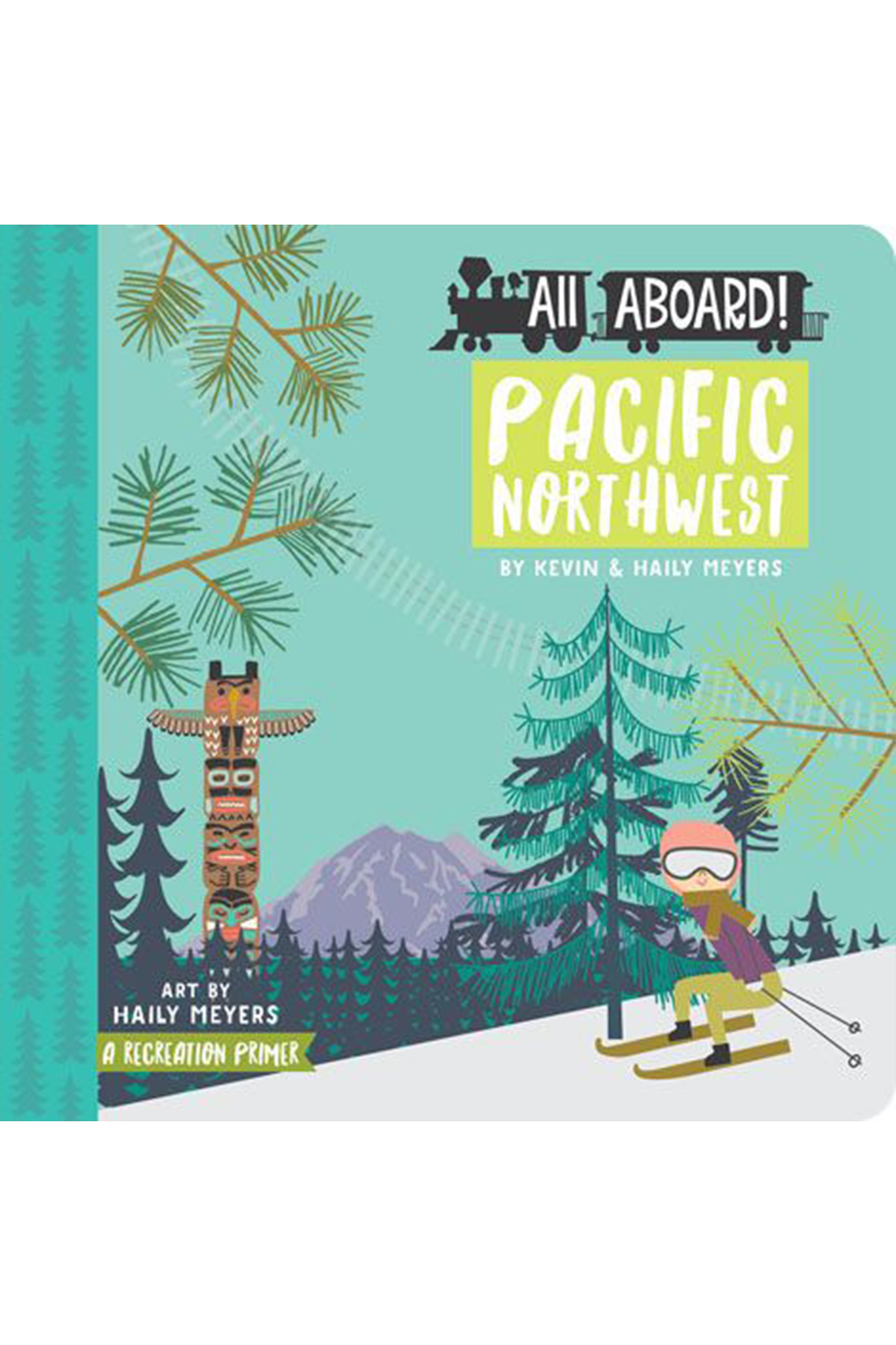 Gibbs-Smith All Aboard Pacific Northwest - Main Image