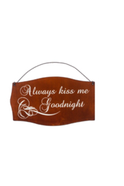 Rustic Ironwerks Always Kiss Me Goodnight Sign - Front cropped