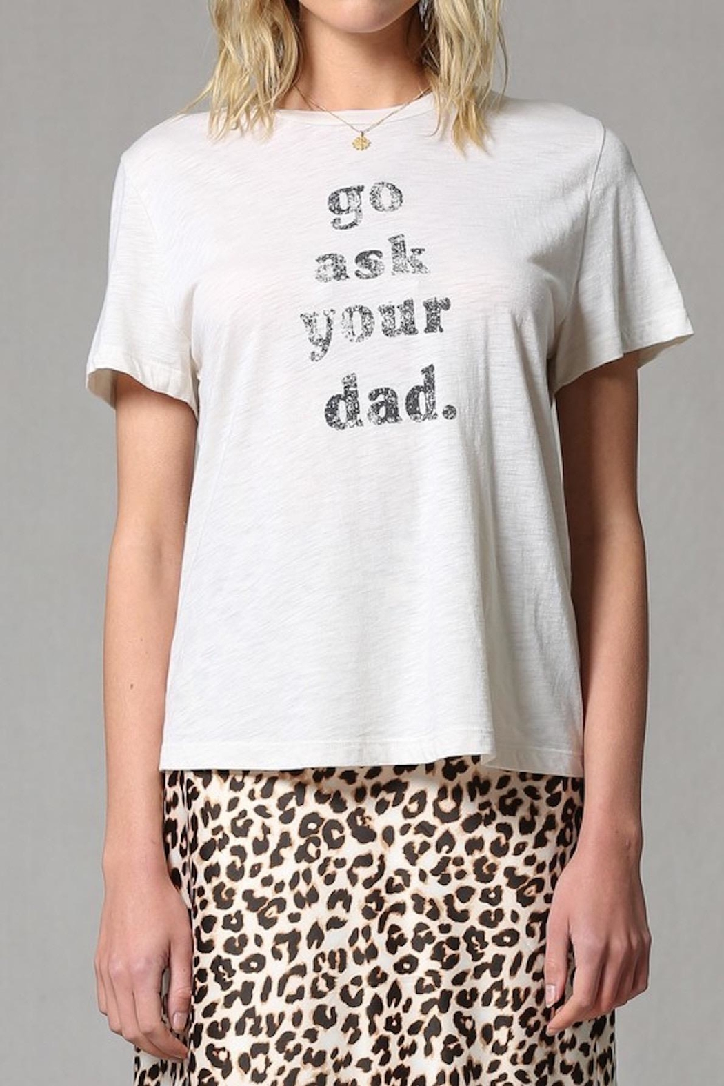 Apricot Lane Ask Dad Tee - Front Full Image