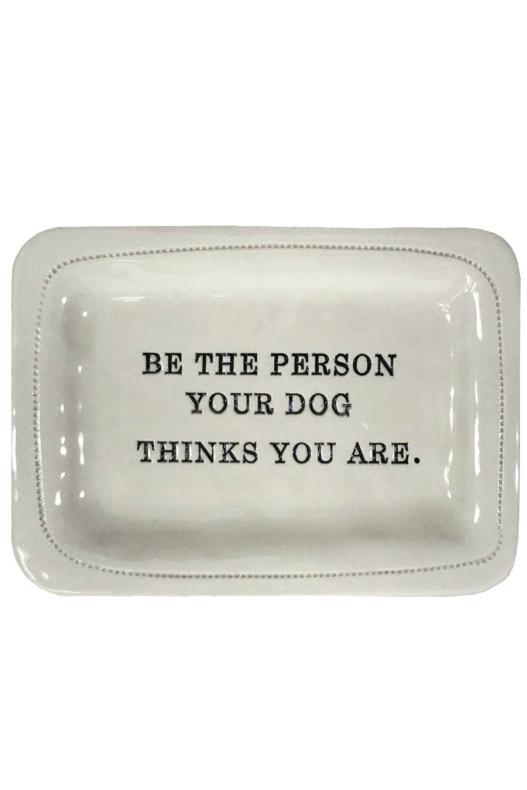 Honestly Goods Be the Person Your Dog Thinks You Are - Main Image