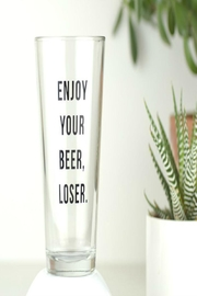 MERIWETHER Beer Loser Glass - Product Mini Image