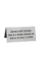 About Face Designs Behind Every Retired Man Sign - Product Mini Image