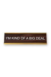 He Said, She Said Big Deal Nameplate - Front cropped