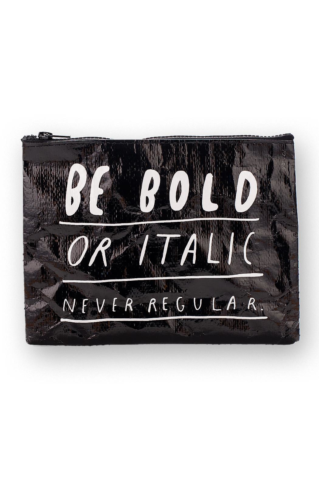 Blue Q Be Bold Zip Pouch - Main Image