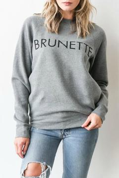 Shoptiques Product: Brunette Sweatshirt