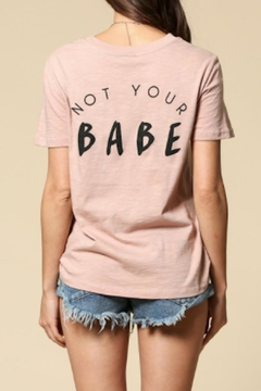Shoptiques Product: Not Your Babe