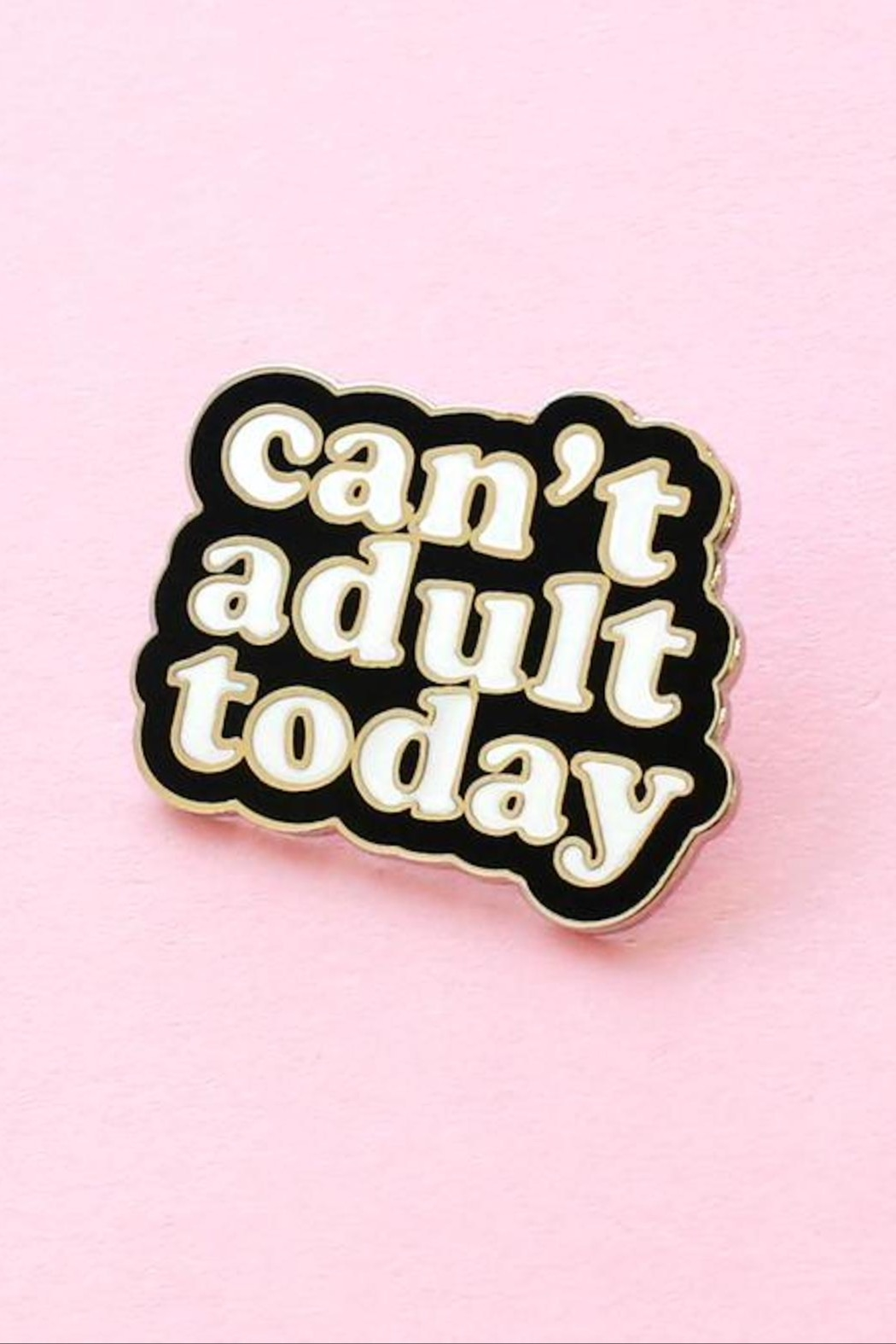 Old English Co. Can't Adult Today Enamel Pin - Main Image