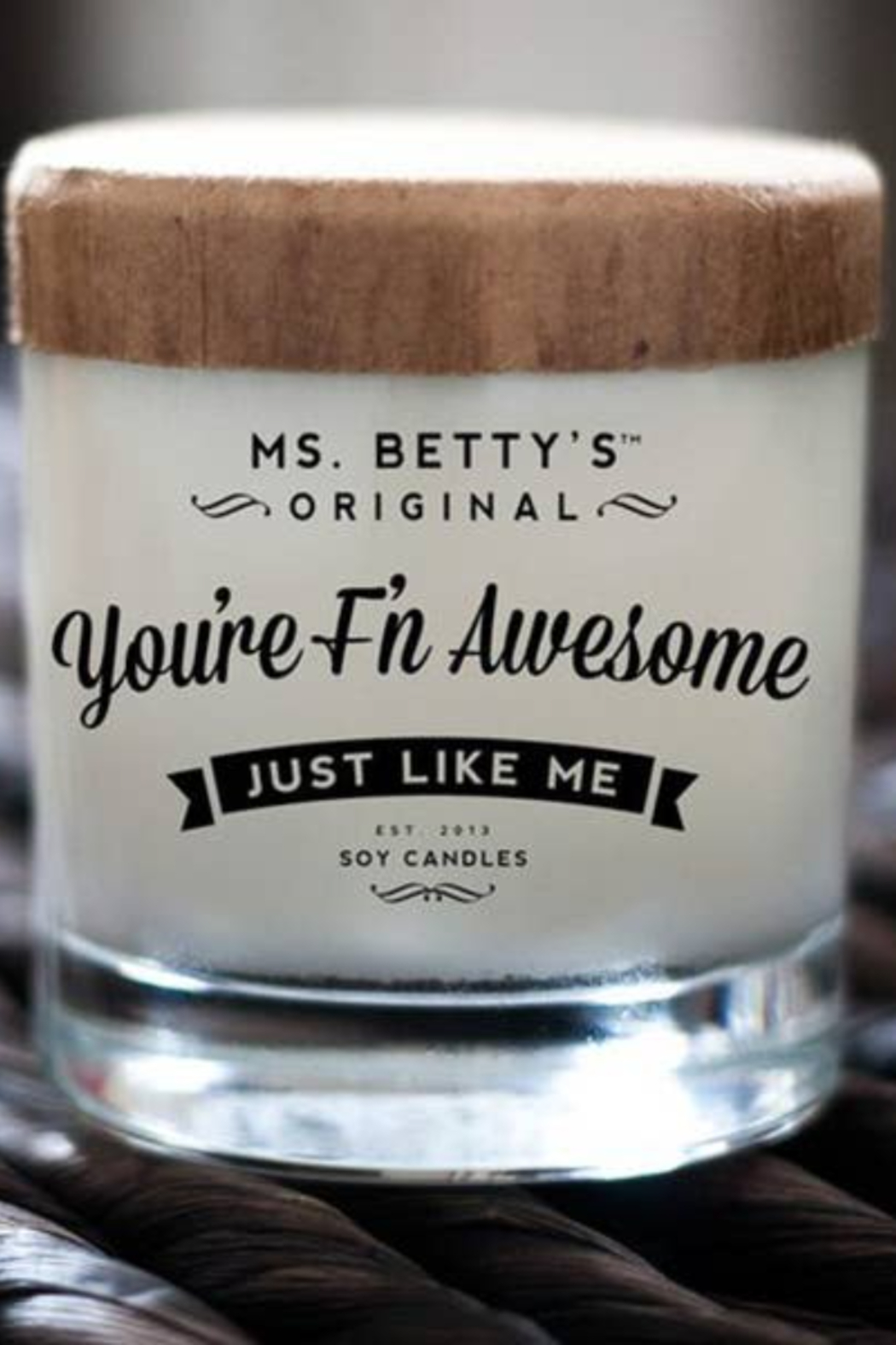 Ms. Betty's Original  Candle You're F'n Awesome-Just Like Me 75hrs. - Main Image