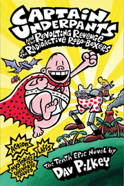 Scholastic Captain Underpants And The Revolting Revenge Of The Radioactive Robo-Boxers (#10) - Product Mini Image