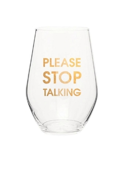 Chez Gagne Please Stop Talking Wine Glass - Alternate List Image