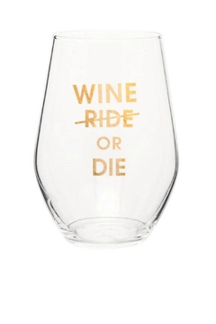 Chez Gagne Wine Or Die Wine Glass - Product List Image