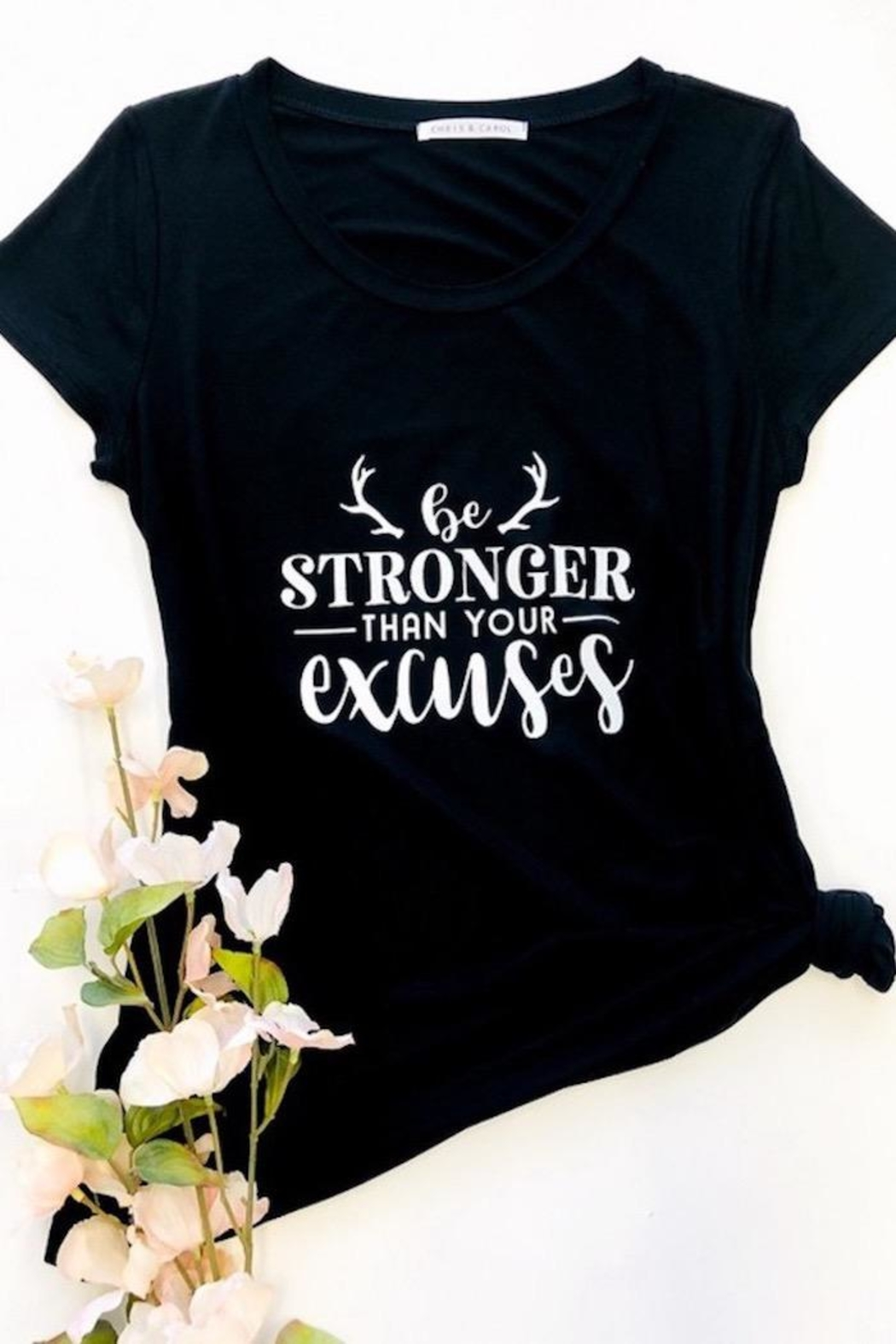 Chris & Carol Be Stronger Than Your Excuses Black Tee - Main Image