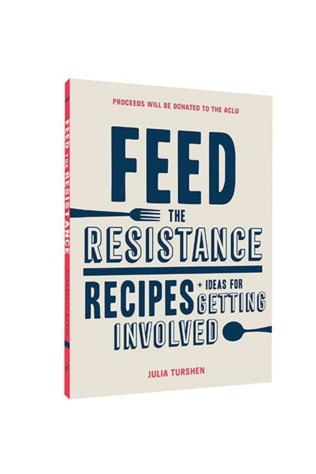 Chronicle Books Feed The Resistance - Front Cropped Image