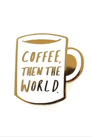 Old English Co. Coffee Then the World Enamel Pin - Product Mini Image