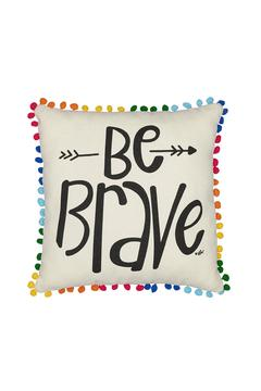 Shoptiques Product: Be Brave Pillow