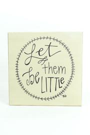 Collins Painting & Design Let-Them-Be-Little Sign - Product Mini Image