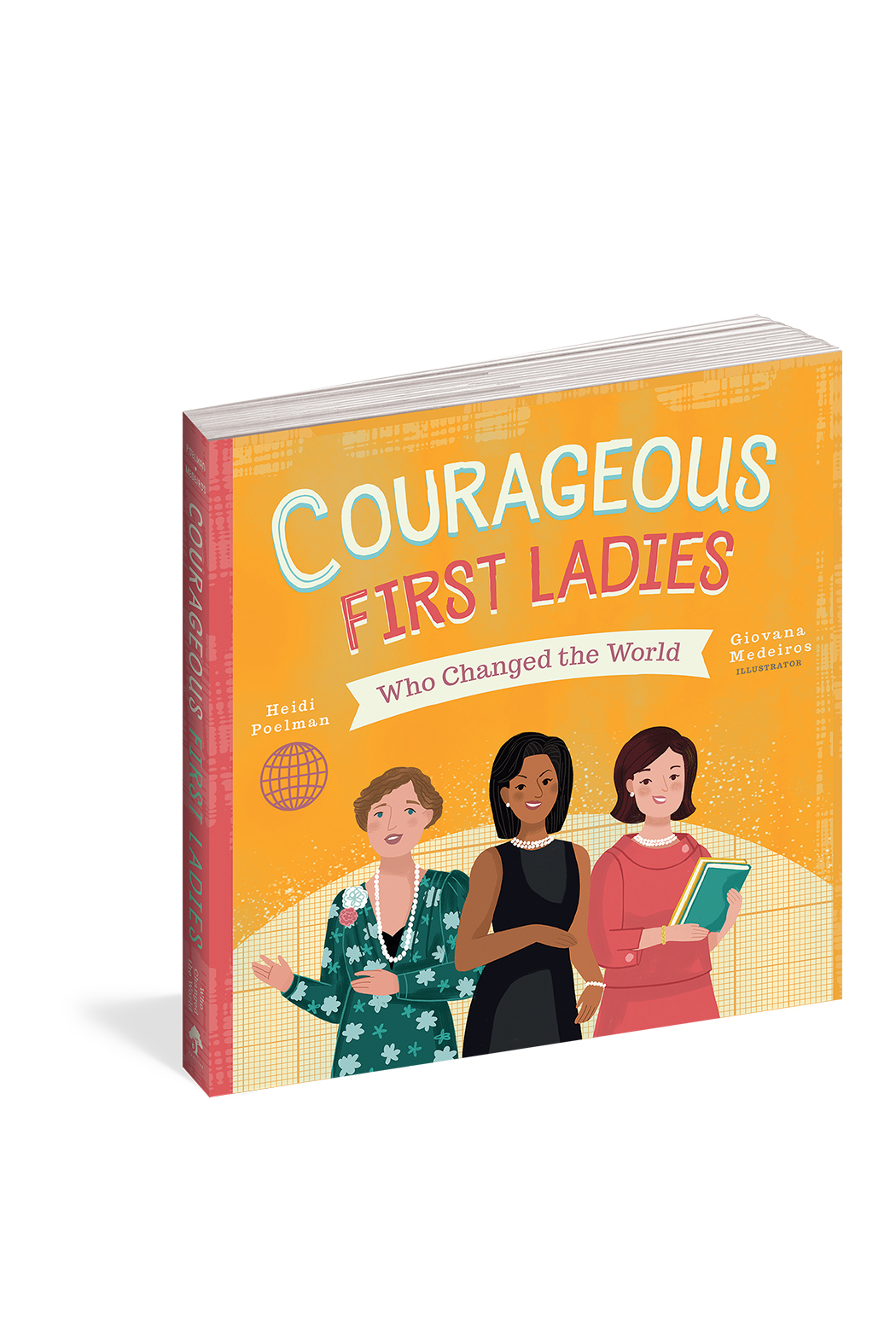 Workman Publishing Courageous First Ladies Who Changed The World - Front Cropped Image
