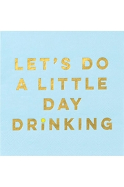 """Creative Gifts """"Let's Do A Little Day Drinking"""" Cocktail Napkin - Front cropped"""