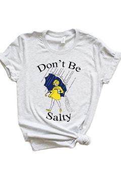 kissed Apparel Don't Be Salty - Alternate List Image