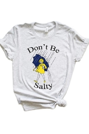 kissed Apparel Don't Be Salty - Product Mini Image