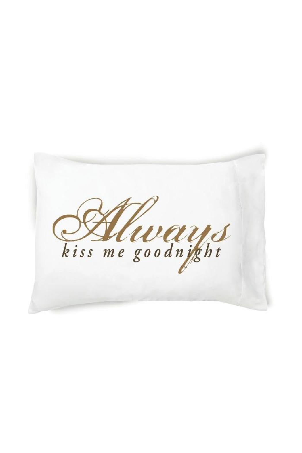 Faceplant Dreams Kiss Me Goodnight Pillowcase - Front Cropped Image