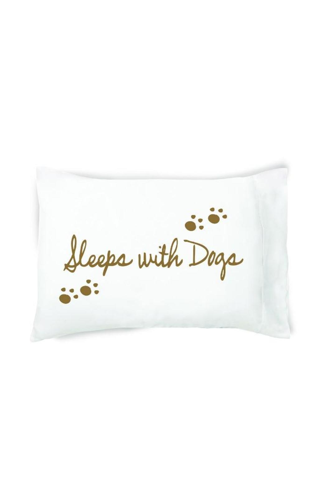 Faceplant Dreams Pillowcase Sleeps With Dogs - Main Image