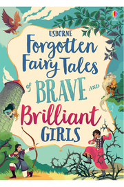 Usborne Forgotten Fairy Tales Of Brave And Brilliant Girls - Product Mini Image