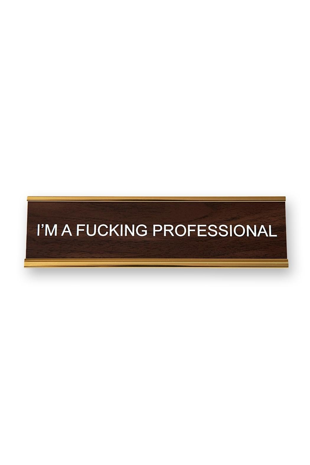 He Said, She Said Fucking Professional Nameplate - Front Cropped Image