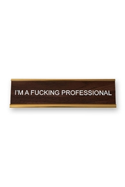 He Said, She Said Fucking Professional Nameplate - Front cropped