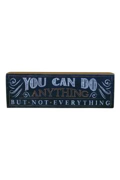 Shoptiques Product: Do Anything Sign