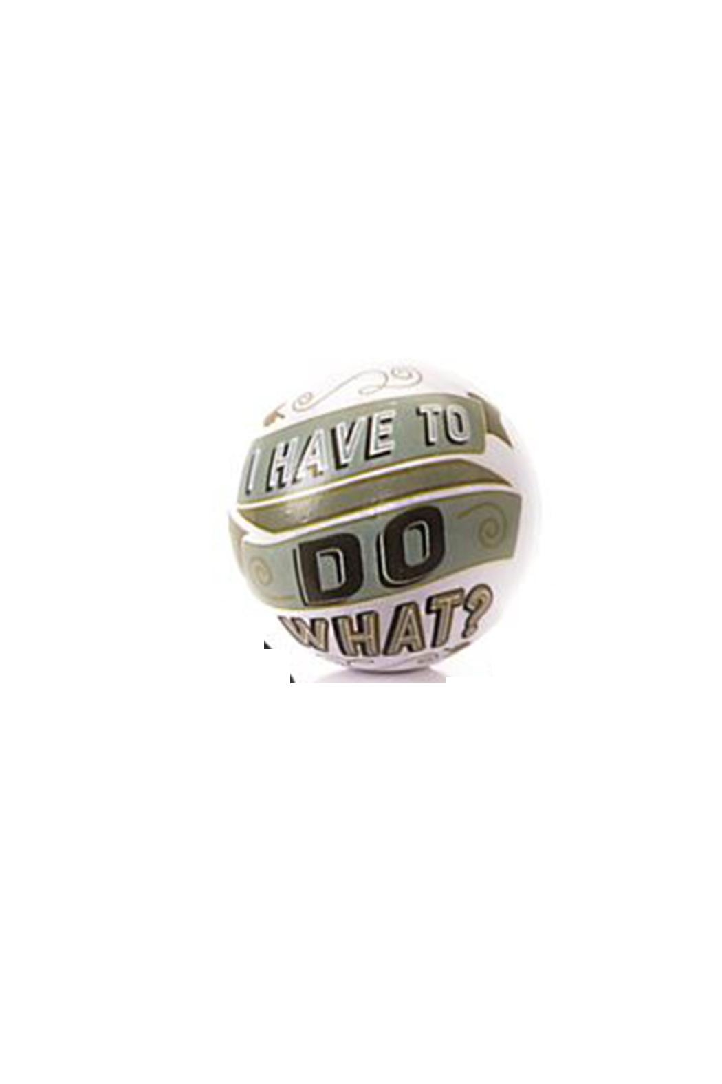 Giftcraft Inc.  Do What? Stressball - Main Image
