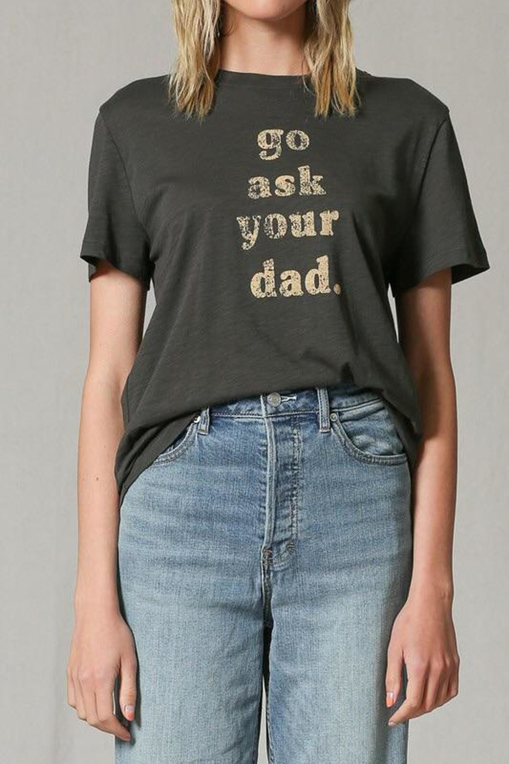 Blank Paige Go-Ask-Your-Dad Tee - Front Full Image